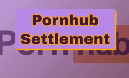 Pornhub lawsuit settlement