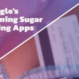 Google's Banning Sugar Dating Apps