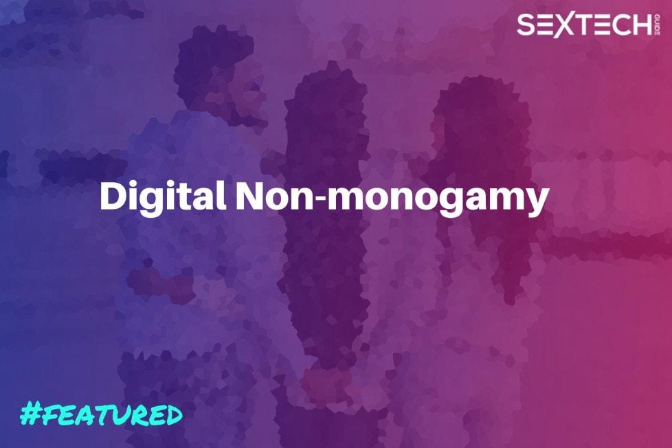 Digital non-monogamy guide