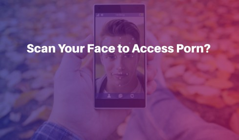 Face scan to access porn - Australian bill proposal