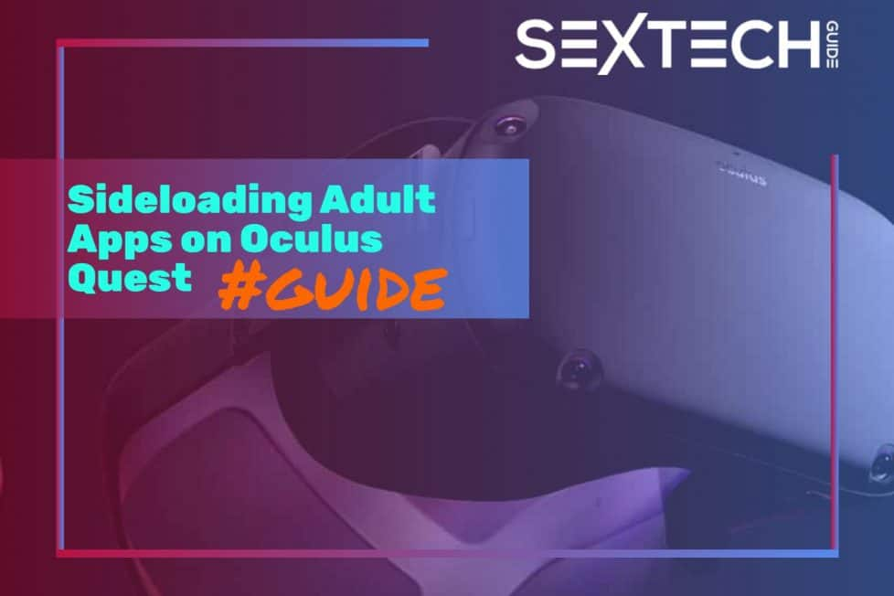 Oculus Quest Sideloading Guide