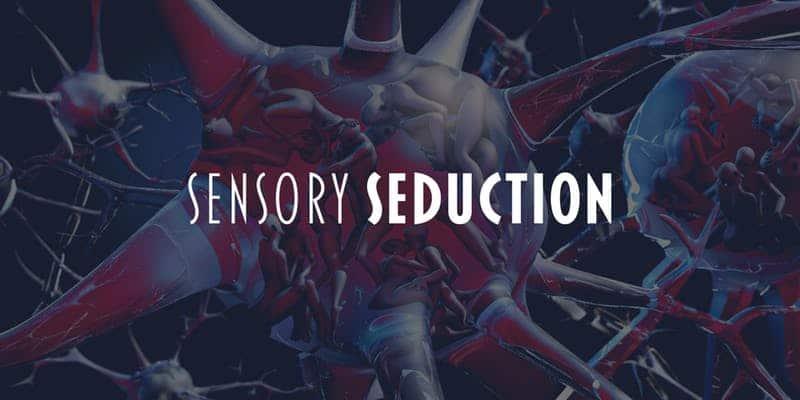 sensory seducation