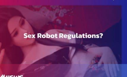 Will Sex Robots Need Legislation?