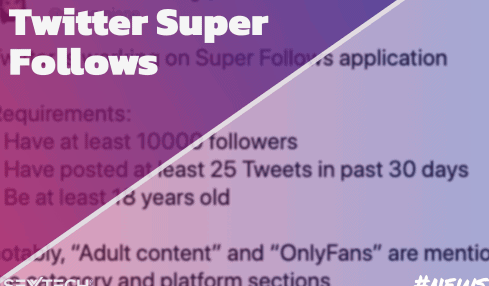 It looks like Twitter's Super Follows section will allow adult content